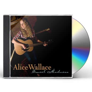 Alice Wallace SWEET MADNESS CD