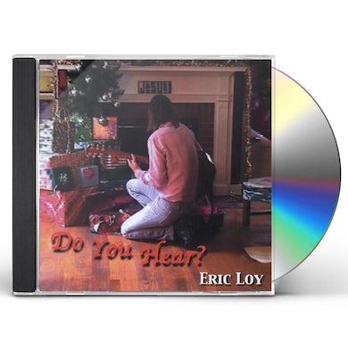 Eric Loy DO YOU HEAR? CD
