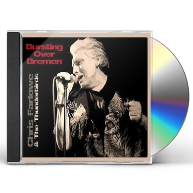 Chris Farlowe & The Thunderbirds BURSTING OVER BREMEN LIVE 1985 CD