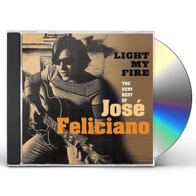 LIGHT MY FIRE: THE VERY BEST OF JOSE FELICIANO CD