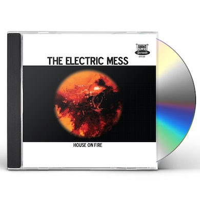 ELECTRIC MESS HOUSE ON FIRE CD