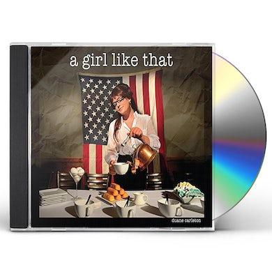Duane Carleton GIRL LIKE THAT CD