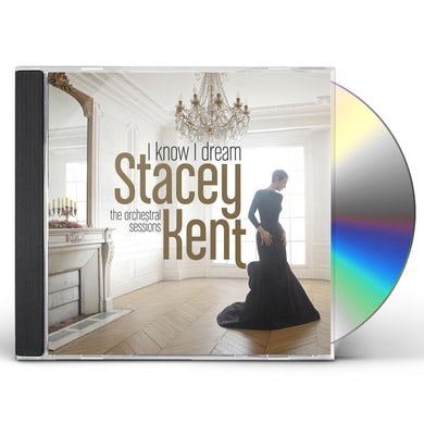 Stacey Kent I KNOW I DREAM: THE ORCHESTRAL SESSIONS CD