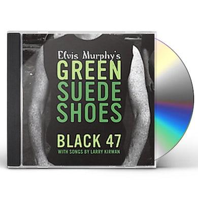 Black 47 ELVIS MURPHY'S GREEN SUEDE SHOES CD