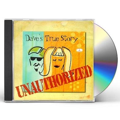 Dave's True Story UNAUTHORIZED CD