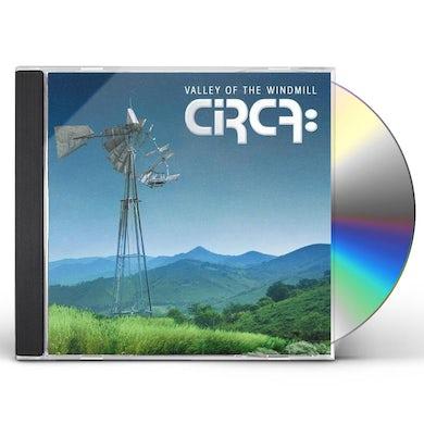 Circa VALLEY OF THE WINDMILL (BONUS TRACK) CD