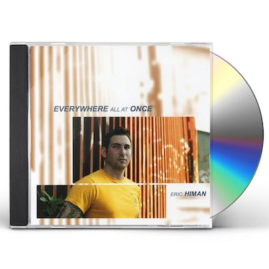 Eric Himan EVERYWHERE ALL AT ONCE CD