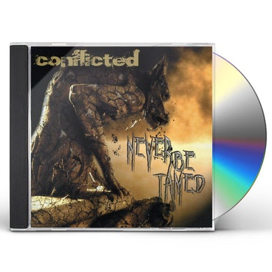 Conflicted NEVER BE TAMED CD