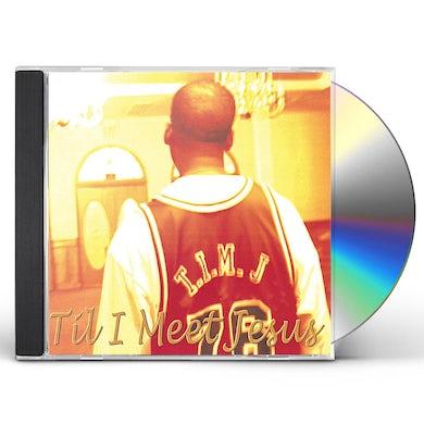 T.i.m.j TILL I MEET JESUS CD