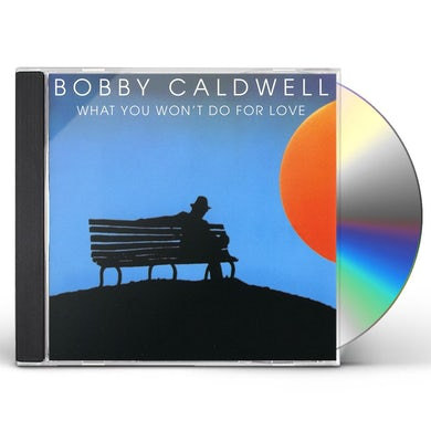 Bobby Caldwell WHAT YOU WON'T DO FOR LOVE CD