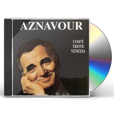 Charles Aznavour COM'E TRISTE VENEZIA CD