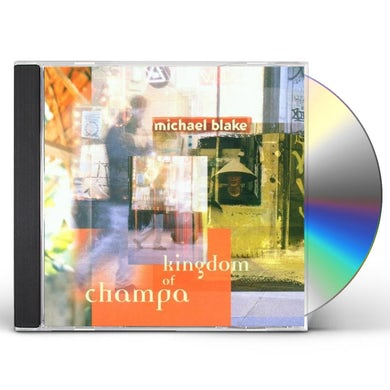 Michael Blake KINGDOM OF CHAMPA CD