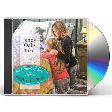 Jenny Oaks Baker  MY HOME CAN BE A HOLY PLACE CD