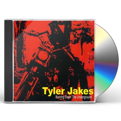 Tyler Jakes BURNING DOWN THE UNDERGROUND CD