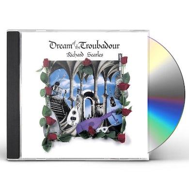 Richard Searles DREAM OF THE TROUBADOUR CD