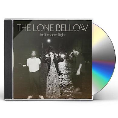 The Lone Bellow HALF MOON LIGHT CD
