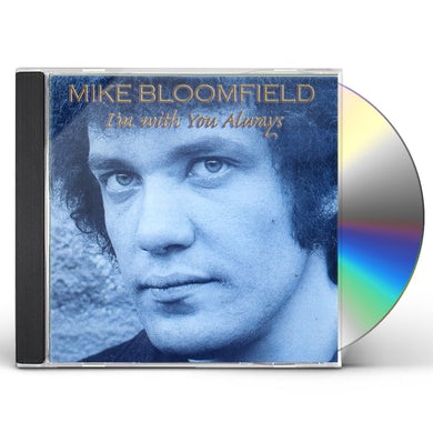 Mike Bloomfield I'M WITH YOU ALWAYS CD