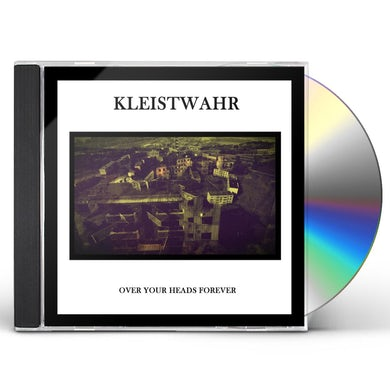 Kleistwahr OVER YOUR HEADS FOREVER CD