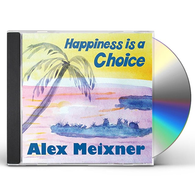 Alex Meixner HAPPINESS IS A CHOICE CD