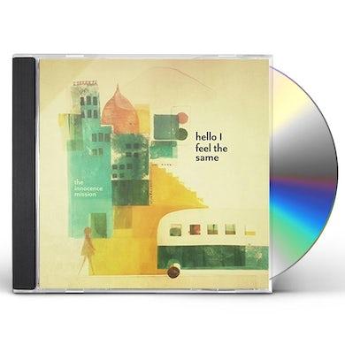 Innocence Mission HELLO I FEEL THE SAME CD