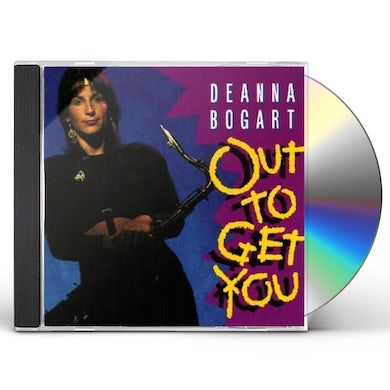 Deanna Bogart OUT TO GET YOU CD