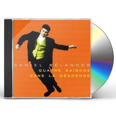Daniel Belanger 4 SAISONS DANS LE DESORDRE CD