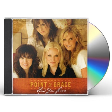 Point Of Grace HOW YOU LIVE CD