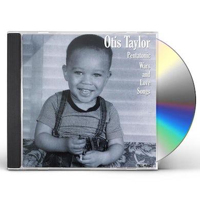 Otis Taylor PENTATONIC WARS & LOVE SONGS CD