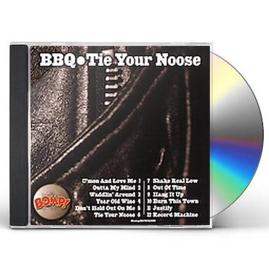 Bbq TIE YOUR NOOSE CD
