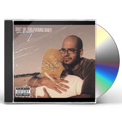 David Cross SHUT UP YOU FUCKING BABY CD