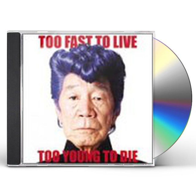 Kishidan TOO FAST TO LIVE TOO YOUNG TO DIE CD