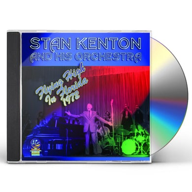 Stan Kenton & His Orchestra FLYING HIGH IN FLORIDA CD