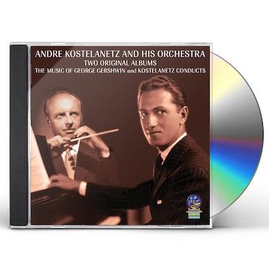 Andre Kostelanetz TWO ORIGINAL ALBUMS: MUSIC OF GEORGE GERSHWIN & CD