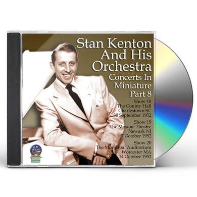 Stan Kenton & His Orchestra CONCERTS IN MINIATURE 8 CD