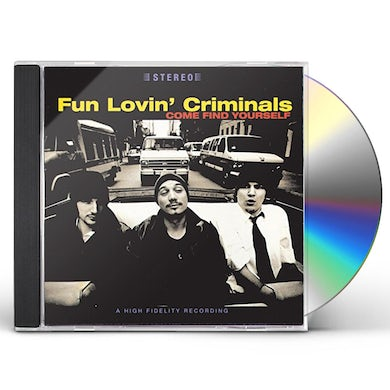 Fun Lovin Criminals COME FIND YOURSELF CD