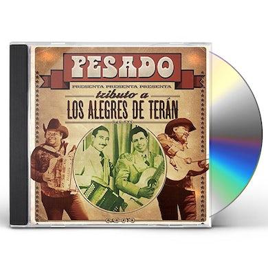 Pesado TRIBUTO A LOS ALEGRES DE TERAN CD