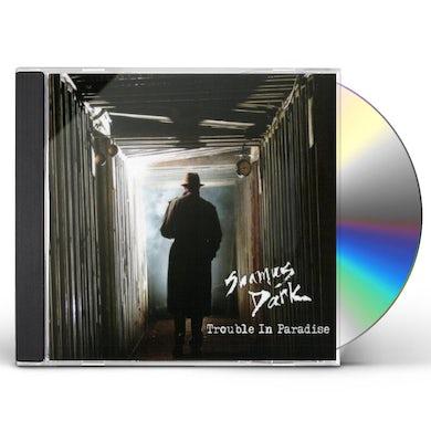 Shamus Dark TROUBLE IN PARADISE CD