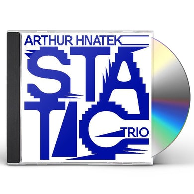 Arthur Hnatek Trio STATIC CD