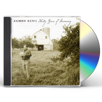 James King THIRTY YEARS OF FARMING CD