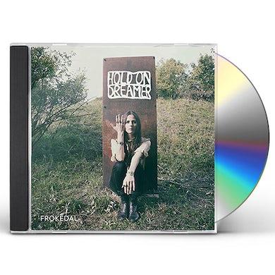 FROKEDAL HOLD ON DREAMER CD