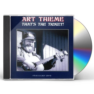 Art Thieme THAT'S THE TICKET CD