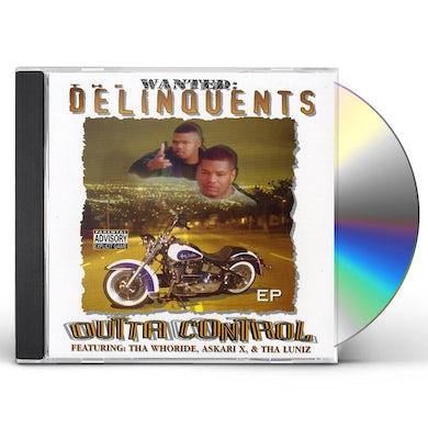 Delinquents OUTTA CONTROL CD