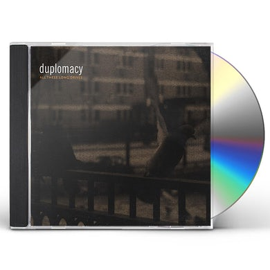 Duplomacy ALL THESE LONG DRIVES CD