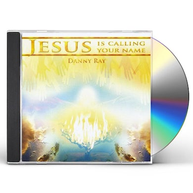 Danny Ray JESUS IS CALLING YOUR NAME CD