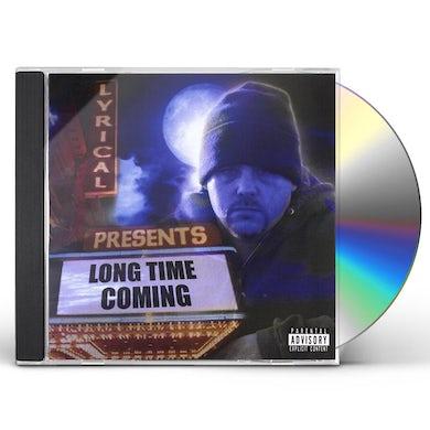 Lyrical LONG TIME COMING CD