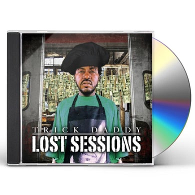 Trick Daddy LOST SESSIONS CD