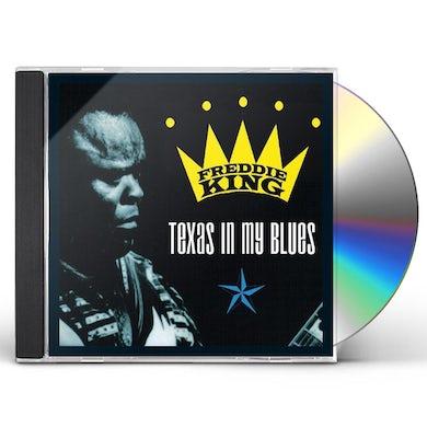 Freddie King TEXAS IN MY BLUES CD