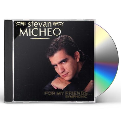 Stevan Micheo FOR MY FRIENDS SYMPHONIC CD