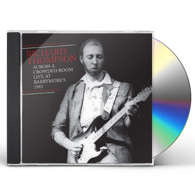 Richard Thompson Across A Crowded Room: Live At Barrymore's 1985 CD