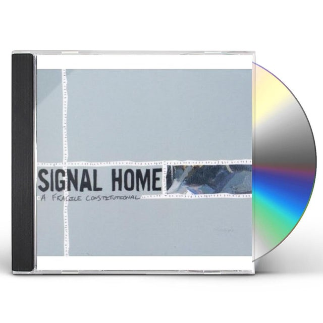 Signal Home FRAGILE CONSTITUTIONAL CD